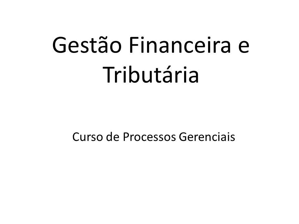 Gestão Financeira e Tributária Curso de Processos Gerenciais