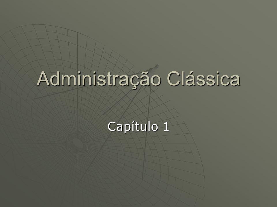 Administração Clássica Capítulo 1