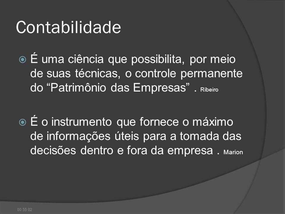 Contabilidade É uma ciência que possibilita, por meio de suas técnicas, o controle permanente do Patrimônio das Empresas. Ribeiro É o instrumento que