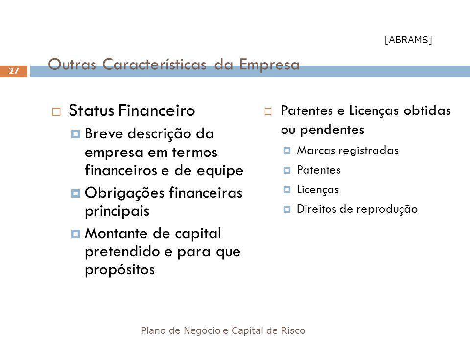 Outras Características da Empresa Status Financeiro Breve descrição da empresa em termos financeiros e de equipe Obrigações financeiras principais Mon