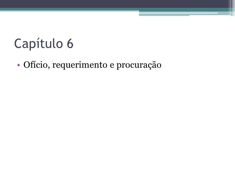 Capítulo 6 Ofício, requerimento e procuração