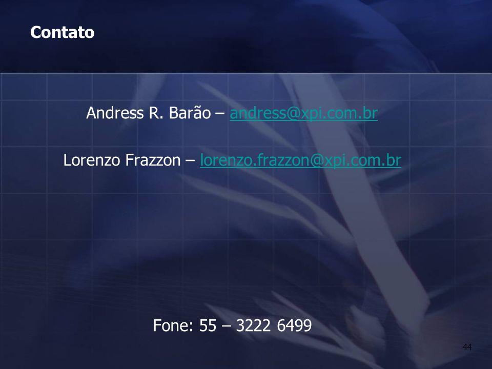 44 Contato Andress R. Barão – andress@xpi.com.brandress@xpi.com.br Lorenzo Frazzon – lorenzo.frazzon@xpi.com.brlorenzo.frazzon@xpi.com.br Fone: 55 – 3