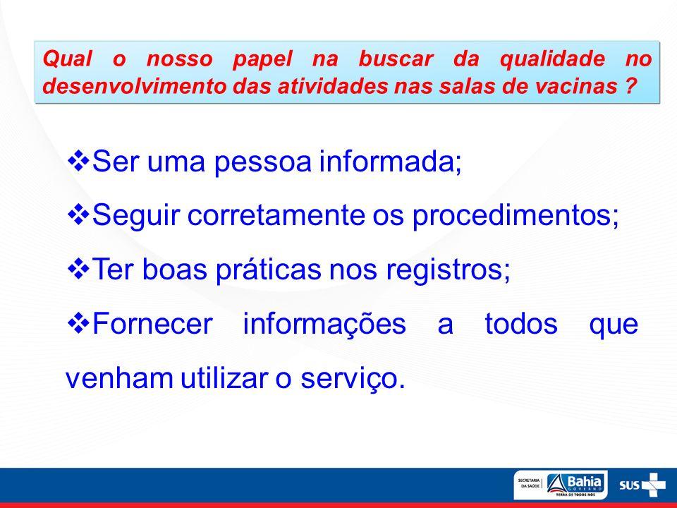 Benefícios da qualidade no desenvolvimento das atividades nas salas de vacinas Confiabilidades dos resultados Melhoria da comunicação Aumento da eficiência Documentação adequada Registro da Informação