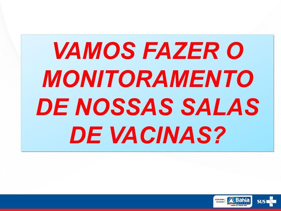 VAMOS FAZER O MONITORAMENTO DE NOSSAS SALAS DE VACINAS?