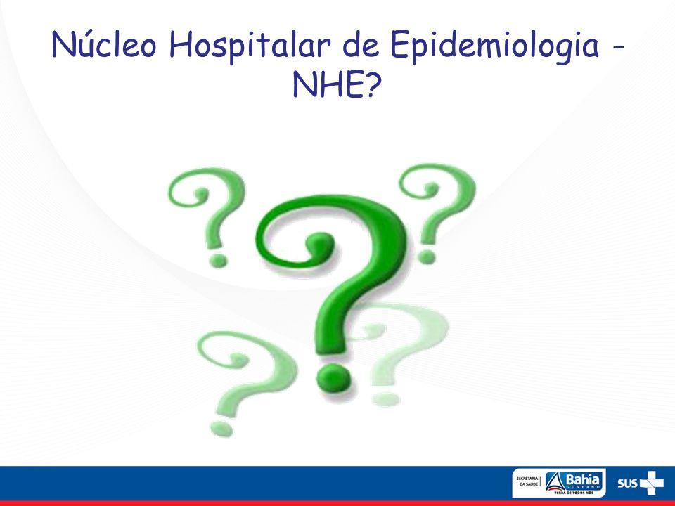 Núcleo Hospitalar de Epidemiologia - NHE?