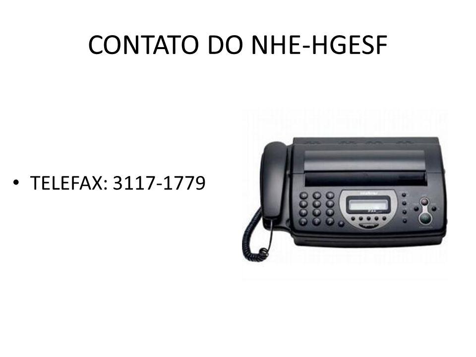 CONTATO DO NHE-HGESF TELEFAX: 3117-1779