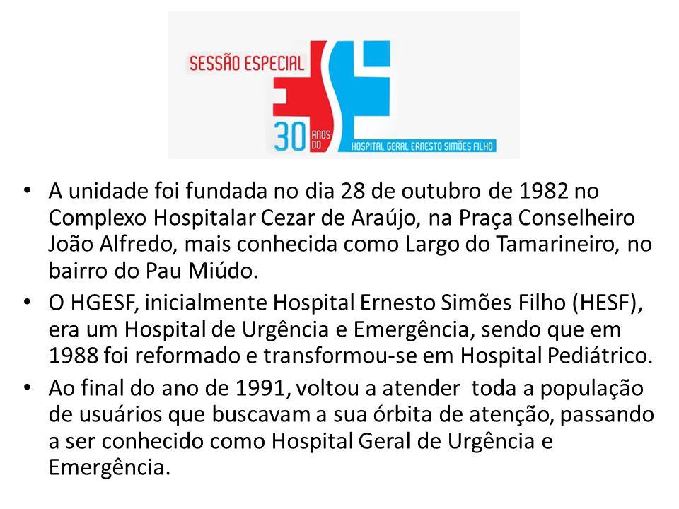A unidade foi fundada no dia 28 de outubro de 1982 no Complexo Hospitalar Cezar de Araújo, na Praça Conselheiro João Alfredo, mais conhecida como Larg
