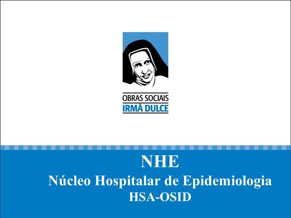 Implantação do NHE/OSID O NHE foi implantado no dia 5 de julho de 2005 baseado na portaria de N° 2529 do Ministério da Saúde.