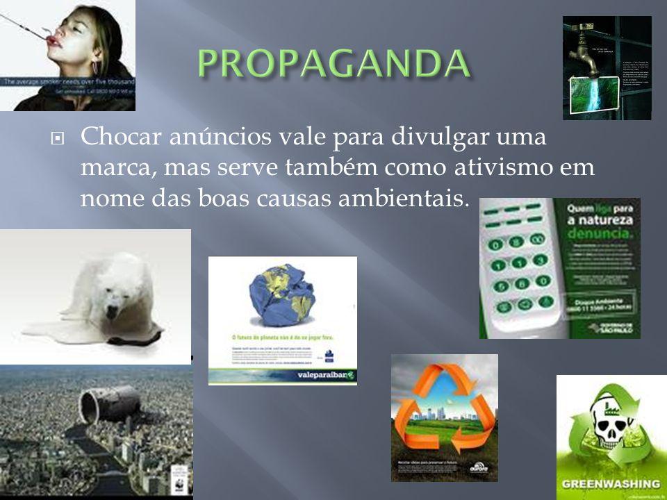 Chocar anúncios vale para divulgar uma marca, mas serve também como ativismo em nome das boas causas ambientais.