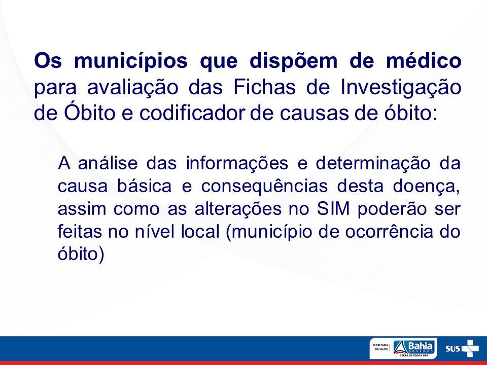 Os municípios que dispõem de médico para avaliação das Fichas de Investigação de Óbito e codificador de causas de óbito: A análise das informações e d