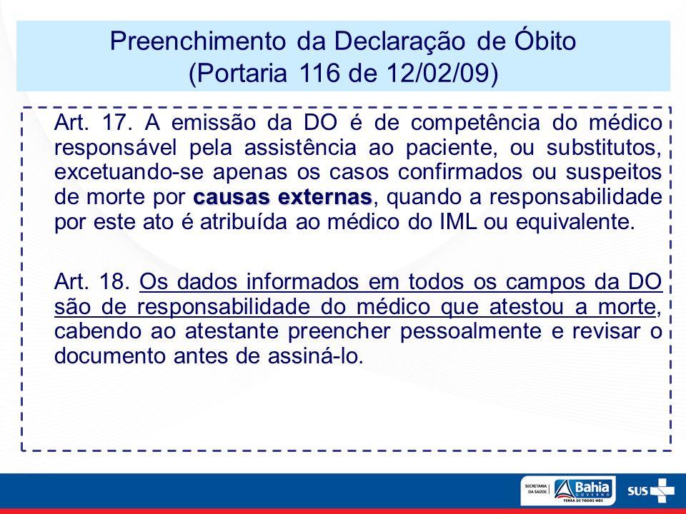 causas externas Art. 17. A emissão da DO é de competência do médico responsável pela assistência ao paciente, ou substitutos, excetuando-se apenas os