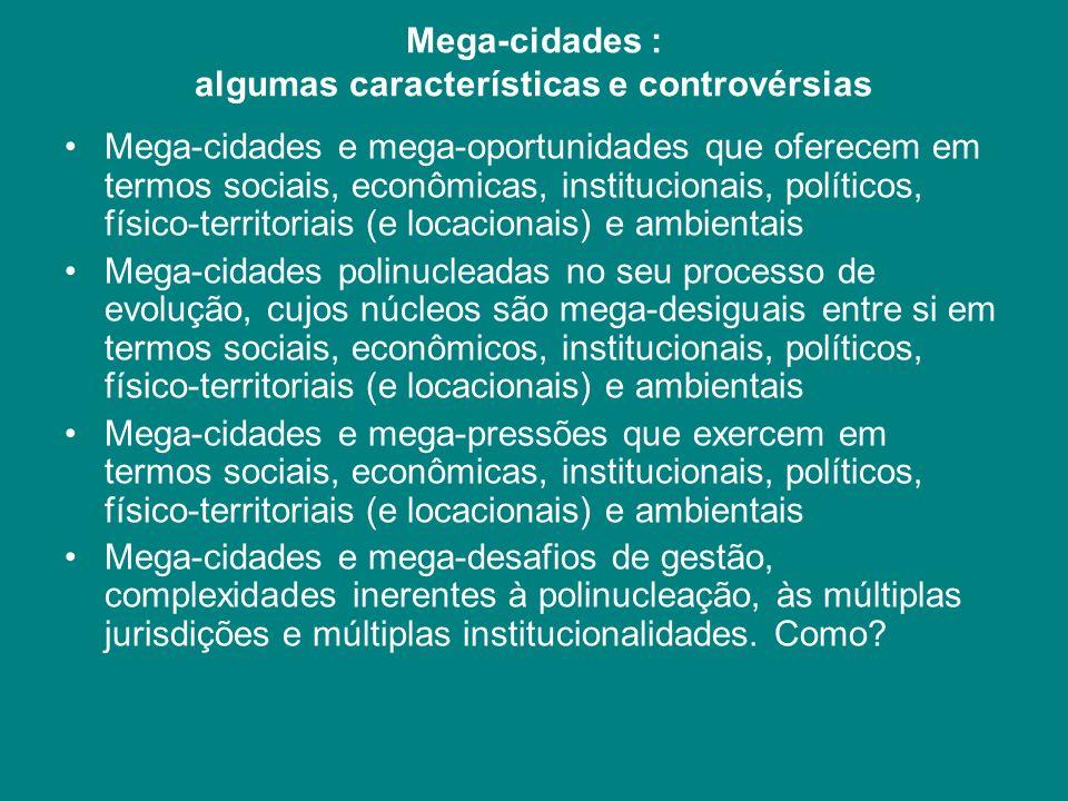 Mega-cidades e mega-oportunidades que oferecem em termos sociais, econômicas, institucionais, políticos, físico-territoriais (e locacionais) e ambient