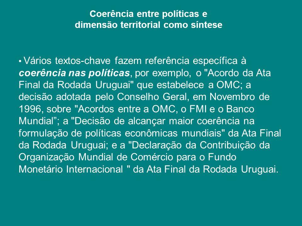 Vários textos-chave fazem referência específica à coerência nas políticas, por exemplo, o