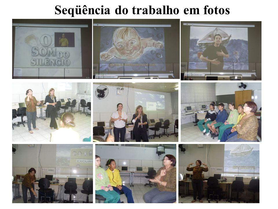 Seqüência do trabalho em fotos