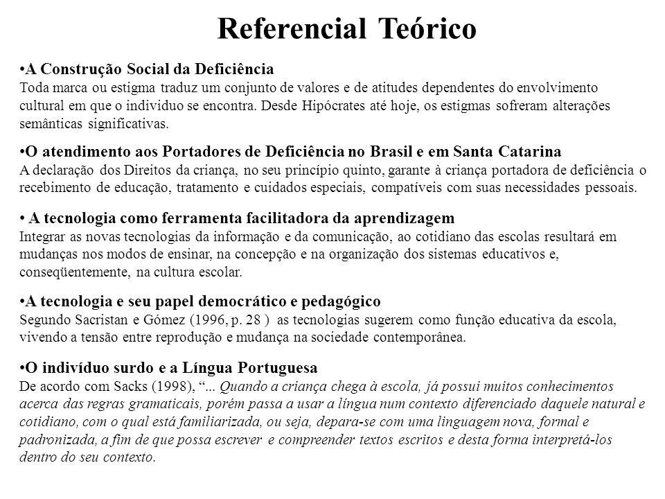 Referencial Teórico A Construção Social da Deficiência Toda marca ou estigma traduz um conjunto de valores e de atitudes dependentes do envolvimento c