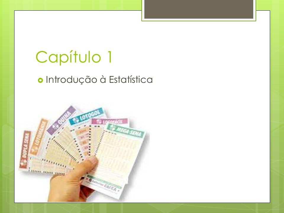 Estatística Uma metodologia desenvolvida para a coleta, a classificação, a apresentação, a análise e a interpretação de dados quantitativos e a utilização desses dados para a tomada de decisões (Toledo, 1995)