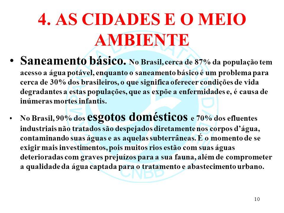 4. AS CIDADES E O MEIO AMBIENTE Saneamento básico. No Brasil, cerca de 87% da população tem acesso a água potável, enquanto o saneamento básico é um p