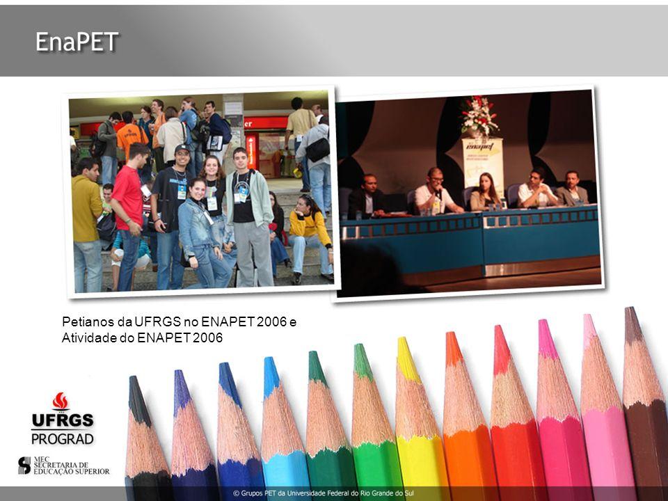 Petianos da UFRGS no ENAPET 2006 e Atividade do ENAPET 2006