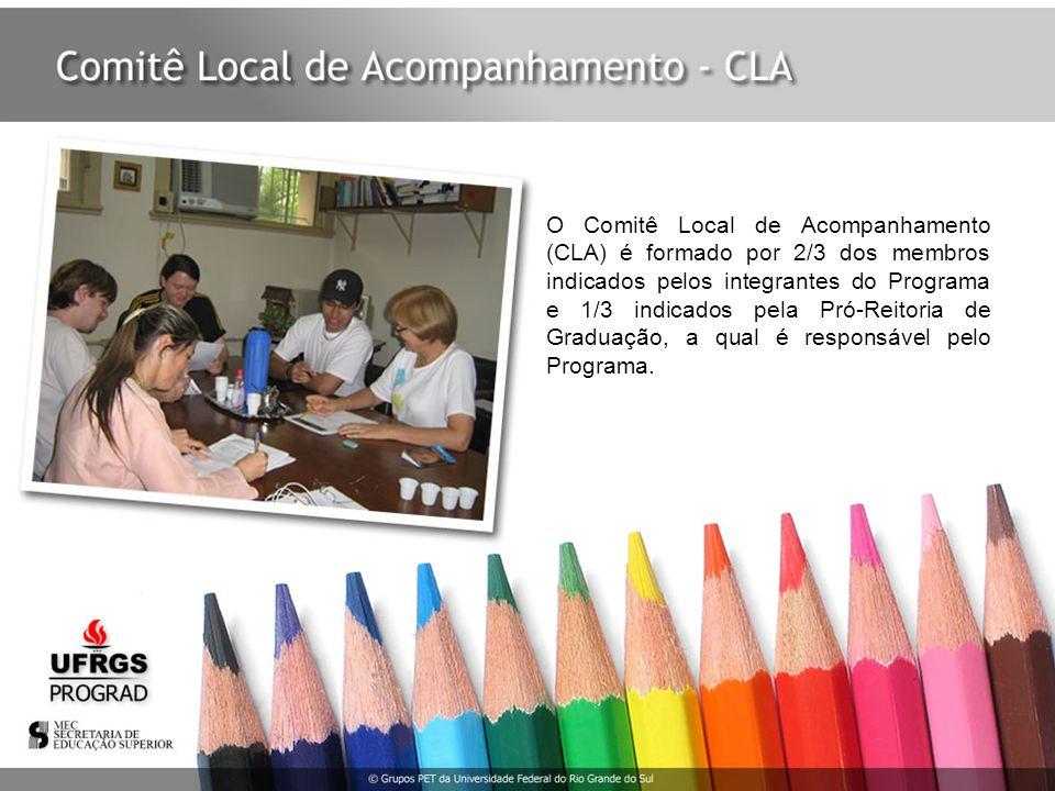 O Comitê Local de Acompanhamento (CLA) é formado por 2/3 dos membros indicados pelos integrantes do Programa e 1/3 indicados pela Pró-Reitoria de Grad