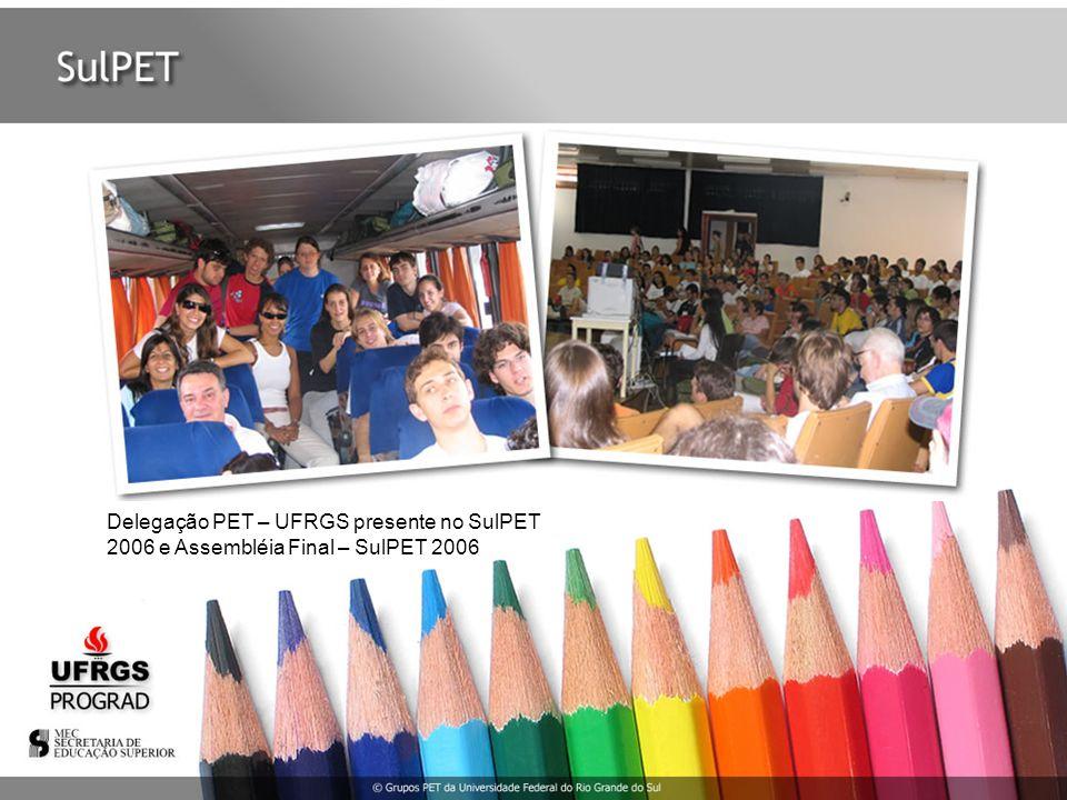 Delegação PET – UFRGS presente no SulPET 2006 e Assembléia Final – SulPET 2006
