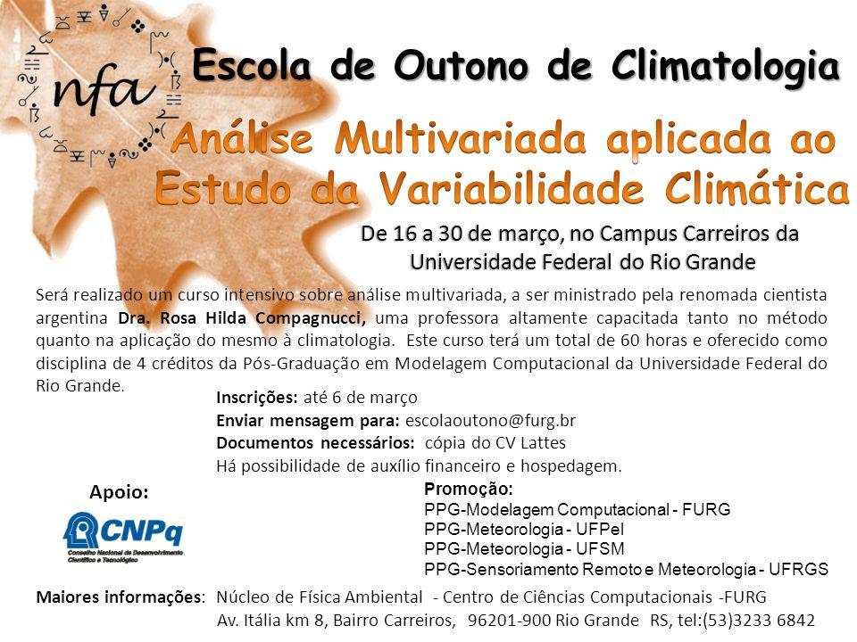 Escola de Outono de Climatologia Será realizado um curso intensivo sobre análise multivariada, a ser ministrado pela renomada cientista argentina Dra.
