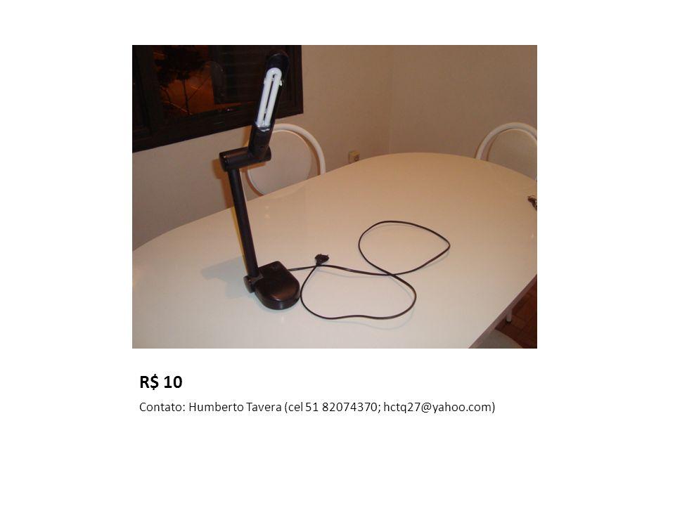 R$ 10 Contato: Humberto Tavera (cel 51 82074370; hctq27@yahoo.com)