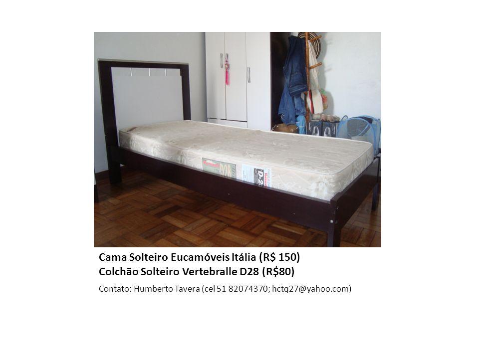 Cama Solteiro Eucamóveis Itália (R$ 150) Colchão Solteiro Vertebralle D28 (R$80) Contato: Humberto Tavera (cel 51 82074370; hctq27@yahoo.com)