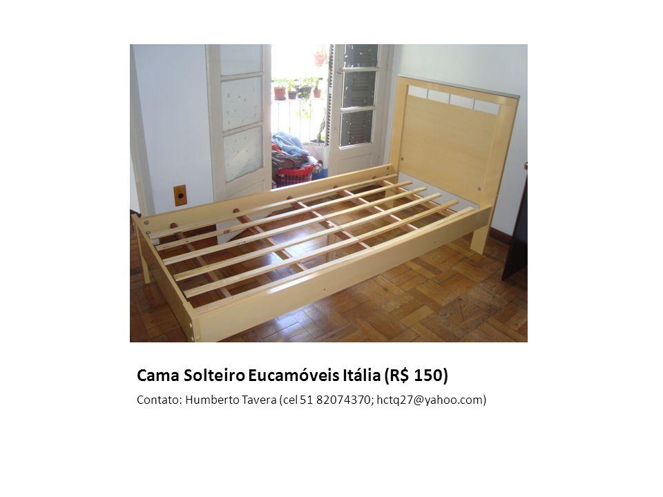 Cama Solteiro Eucamóveis Itália (R$ 150) Contato: Humberto Tavera (cel 51 82074370; hctq27@yahoo.com)