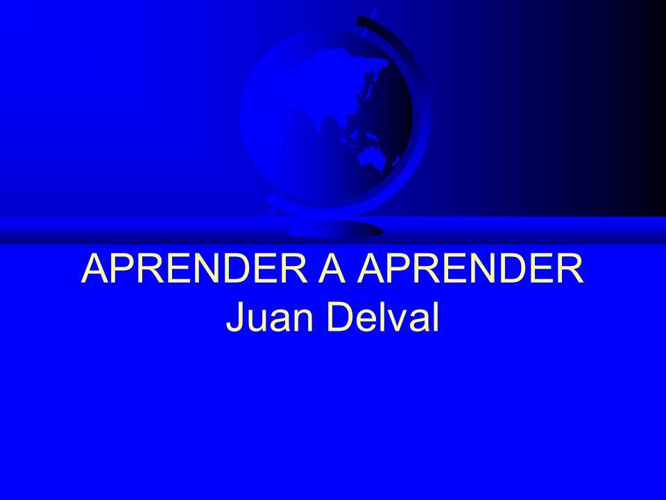 APRENDER A APRENDER Juan Delval