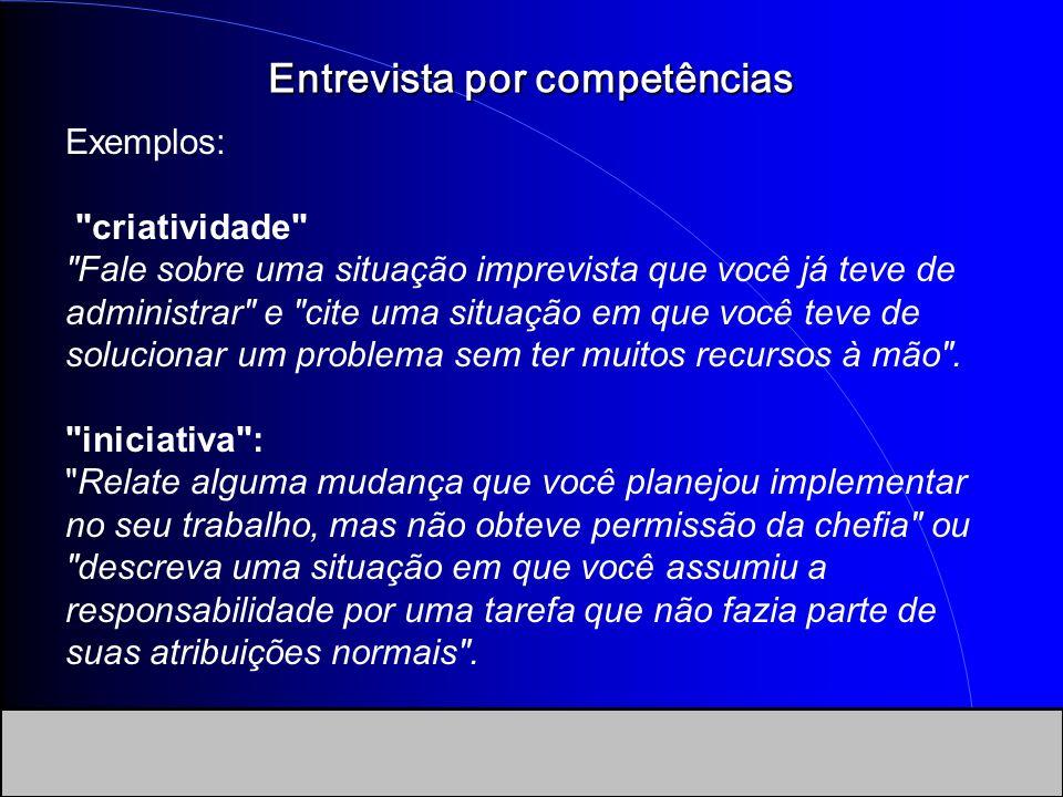 Entrevista por competências Exemplos: