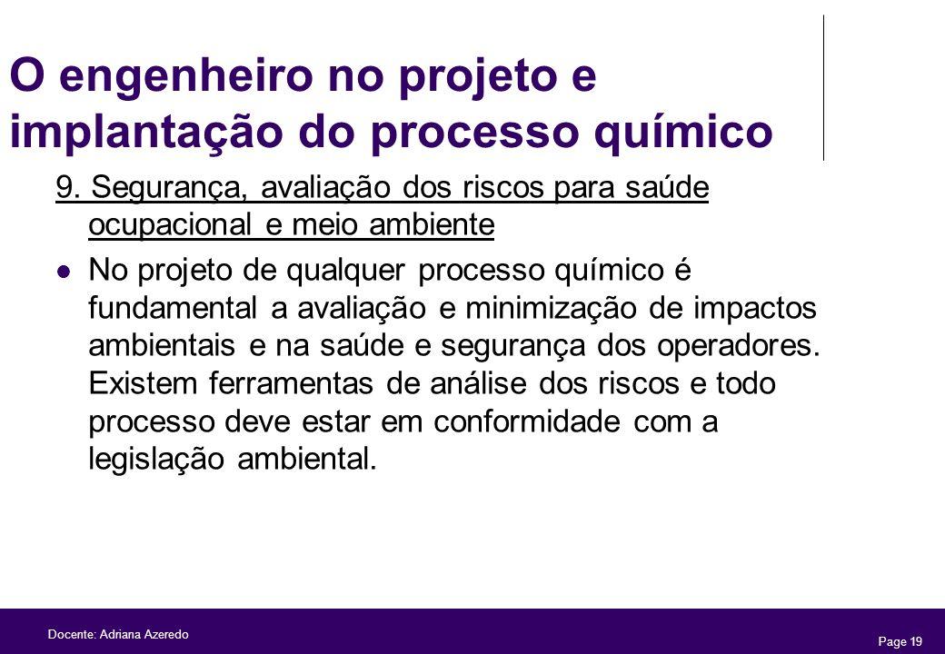 Page 19 Docente: Adriana Azeredo O engenheiro no projeto e implantação do processo químico 9. Segurança, avaliação dos riscos para saúde ocupacional e