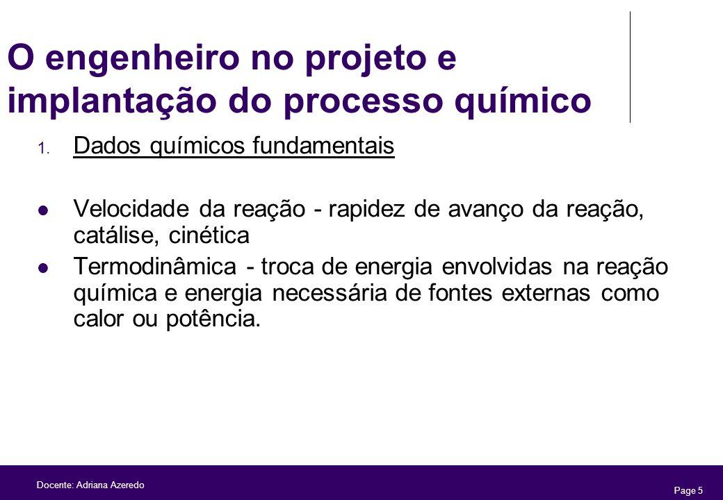 Page 5 Docente: Adriana Azeredo O engenheiro no projeto e implantação do processo químico 1. Dados químicos fundamentais Velocidade da reação - rapide
