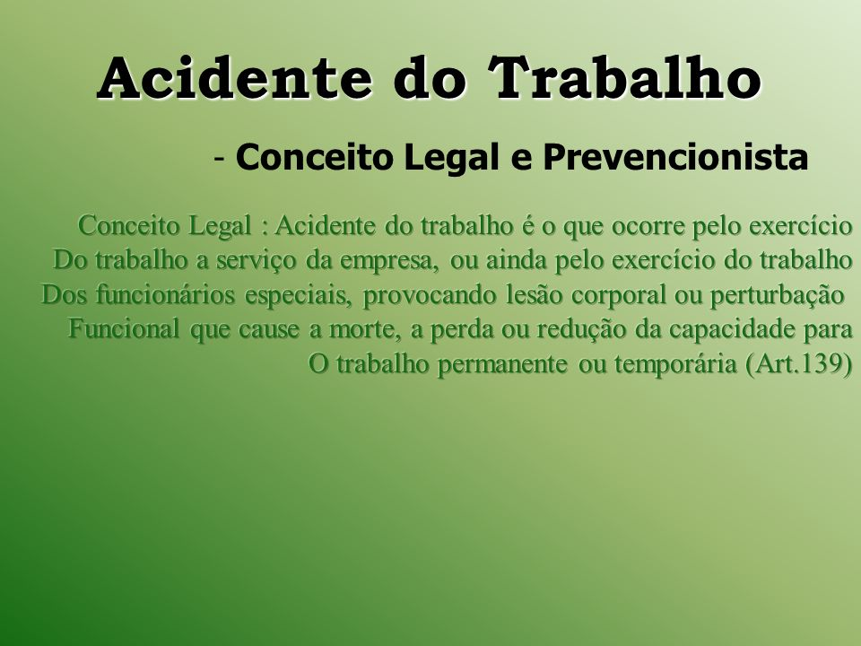 Acidente do Trabalho Acidente do Trabalho - Conceito Legal e Prevencionista