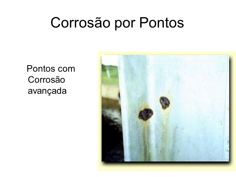 Corrosão por Pontos Pontos com Corrosão avançada