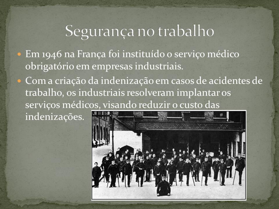 Em 1946 na França foi instituído o serviço médico obrigatório em empresas industriais.