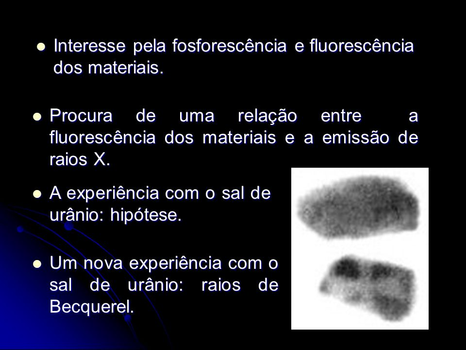 Interesse pela fosforescência e fluorescência dos materiais. Interesse pela fosforescência e fluorescência dos materiais. Procura de uma relação entre