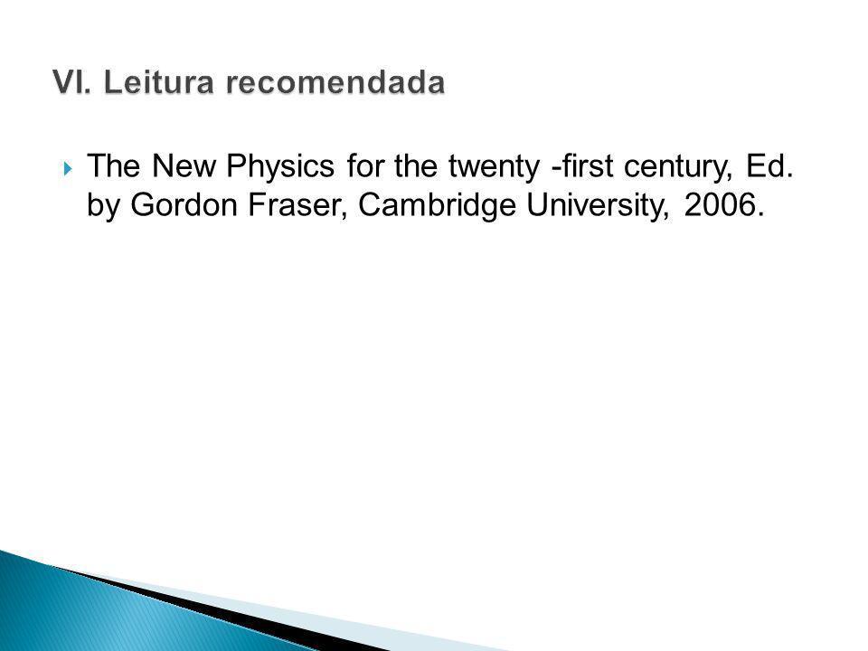 The New Physics for the twenty -first century, Ed. by Gordon Fraser, Cambridge University, 2006.