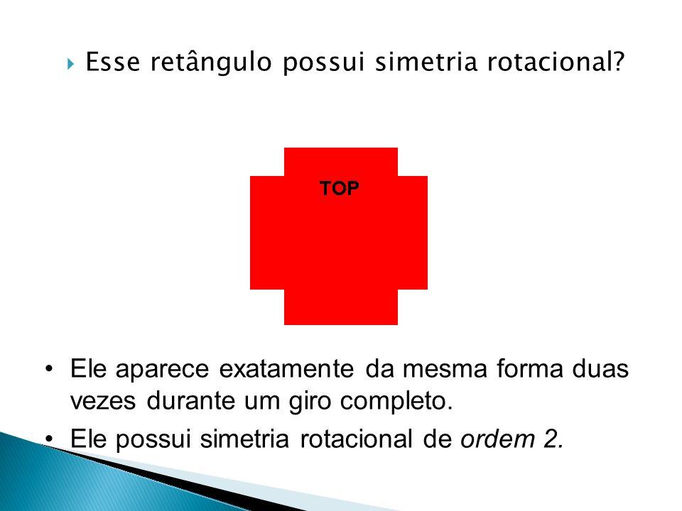 Esse retângulo possui simetria rotacional.