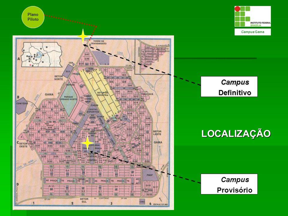 Campus Gama CampusDefinitivo Plano Piloto Campus Provisório LOCALIZAÇÃO