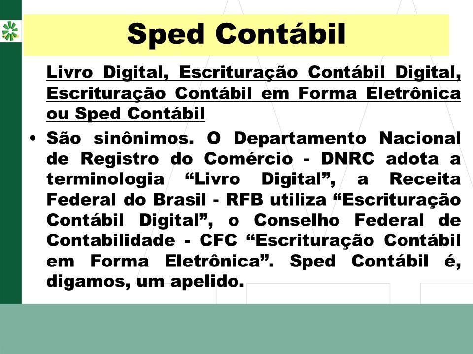Sped Contábil Livro Digital, Escrituração Contábil Digital, Escrituração Contábil em Forma Eletrônica ou Sped Contábil São sinônimos. O Departamento N