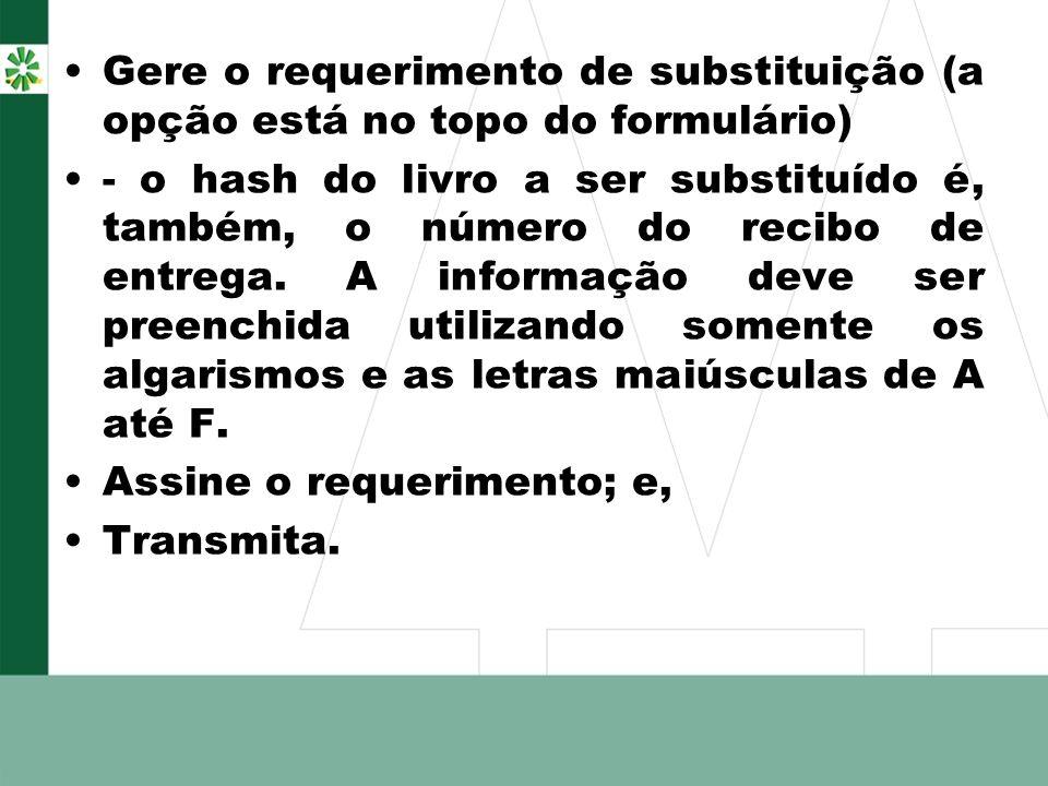 Gere o requerimento de substituição (a opção está no topo do formulário) - o hash do livro a ser substituído é, também, o número do recibo de entrega.