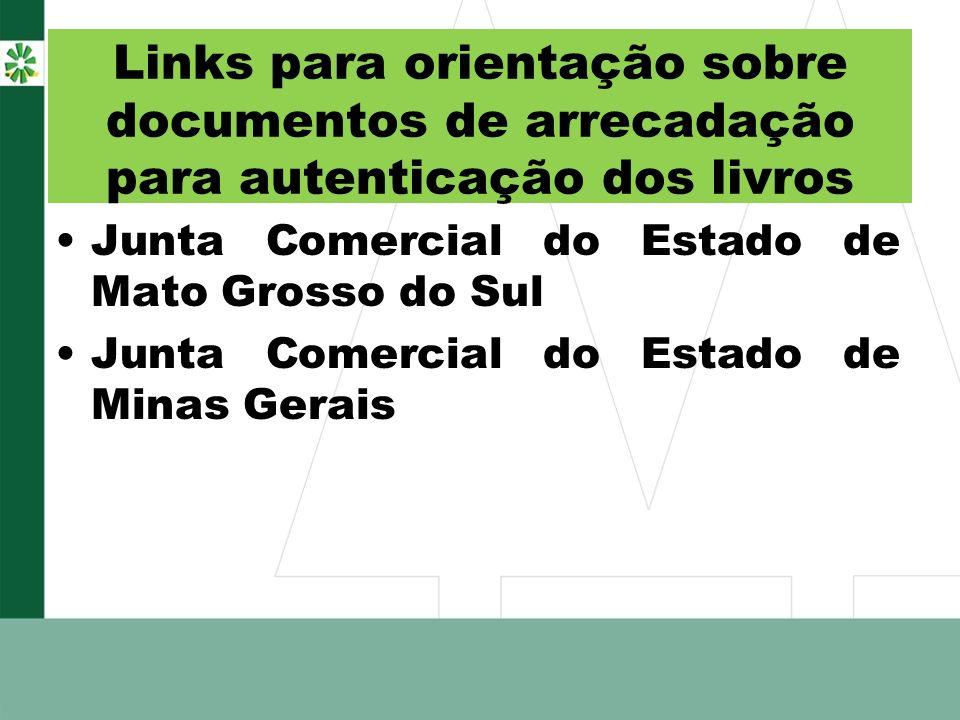 Links para orientação sobre documentos de arrecadação para autenticação dos livros Junta Comercial do Estado de Mato Grosso do Sul Junta Comercial do