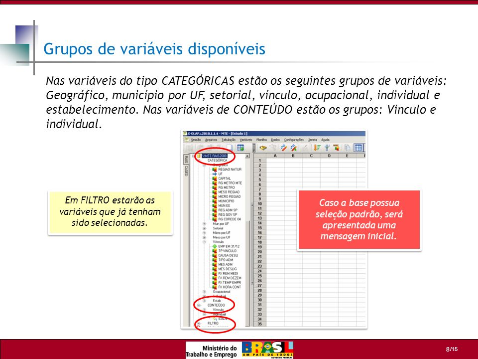 /15 9 Selecionando as variáveis e suas categorias (exemplo 1) Neste exemplo devem ser selecionadas as seguintes variáveis categóricas: 1.No grupo GEOGRÁFICO, abra a variável UF e selecione a categoria SC; 2.No grupo SETORIAL, abra a variável GRSET IBGE e selecione todas as categorias; 3.No grupo INDIVIDUAL, abra a variável GENERO e selecione MASCULINO e FEMININO; 4.No grupo FILTRO, na variável EMP EM 31/12, a categoria SIM já estáva previamente selecionada, indicando que serão considerados apenas os vínculos (empregos) ativos em 31/12.