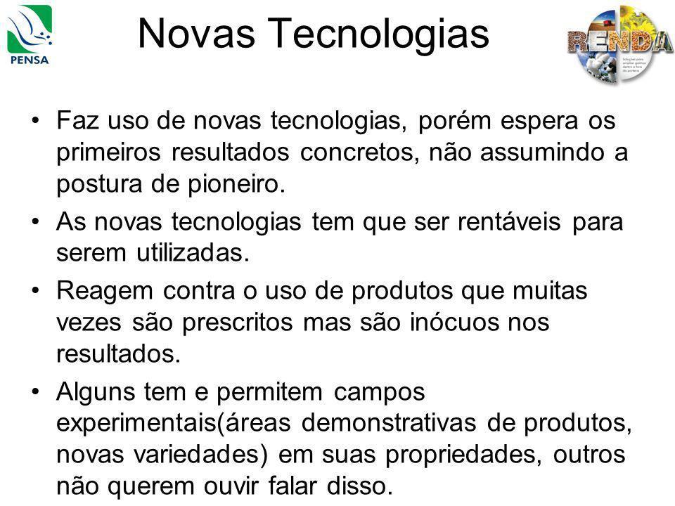 Novas Tecnologias Faz uso de novas tecnologias, porém espera os primeiros resultados concretos, não assumindo a postura de pioneiro. As novas tecnolog