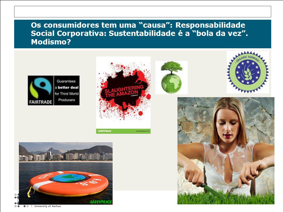 Os consumidores tem uma causa: Responsabilidade Social Corporativa: Sustentabilidade é a bola da vez. Modismo?
