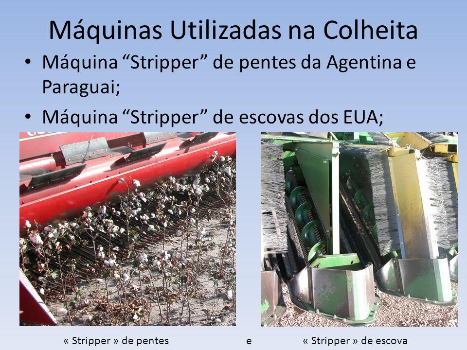 Máquinas Utilizadas na Colheita Máquina Stripper de pentes da Agentina e Paraguai; Máquina Stripper de escovas dos EUA; « Stripper » de pentes e « Str