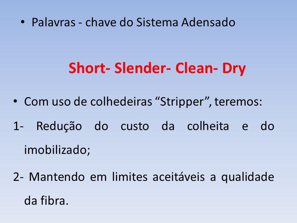 Com uso de colhedeiras Stripper, teremos: 1- Redução do custo da colheita e do imobilizado; 2- Mantendo em limites aceitáveis a qualidade da fibra. Pa