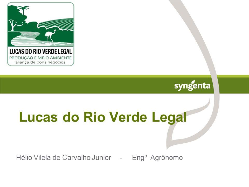 Lucas do Rio Verde Legal Hélio Vilela de Carvalho Junior - Engº Agrônomo