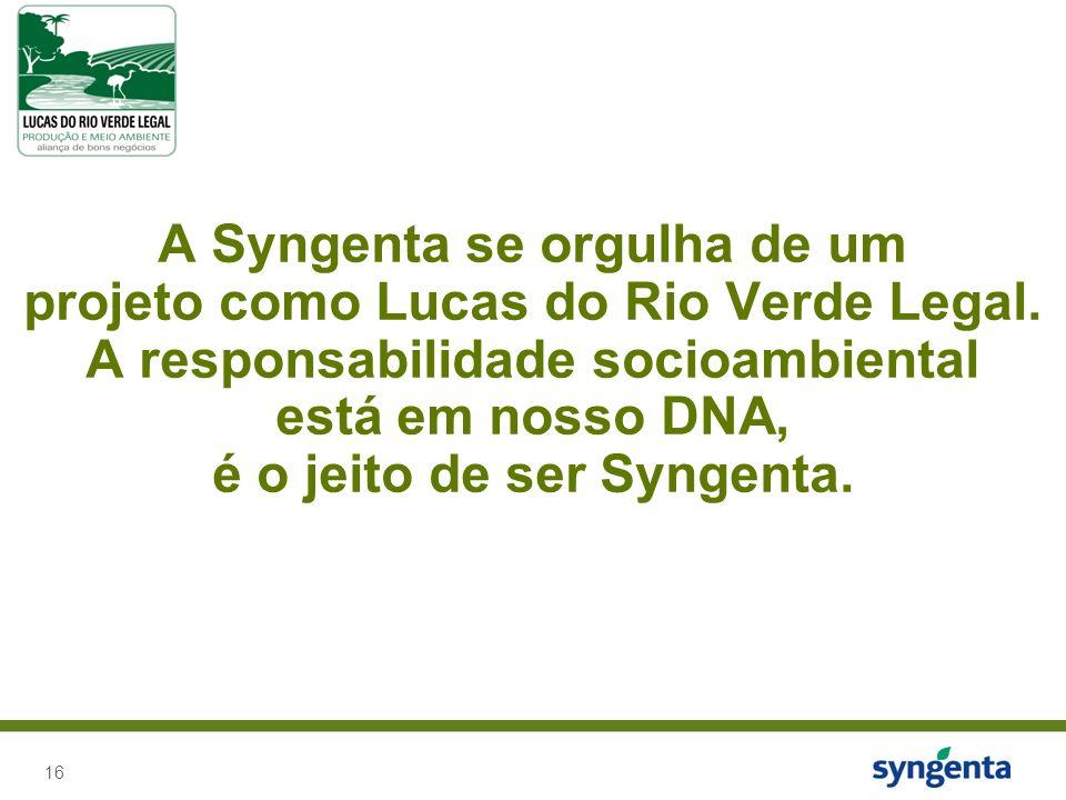 16 A Syngenta se orgulha de um projeto como Lucas do Rio Verde Legal.