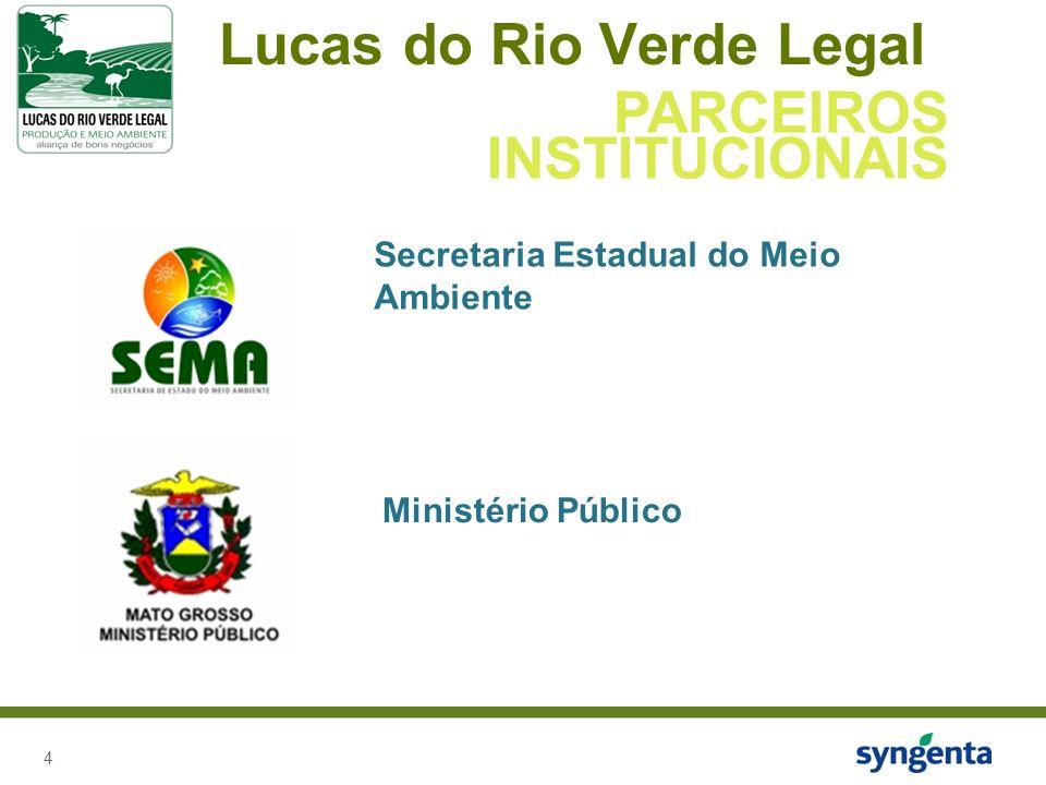 4 Lucas do Rio Verde Legal PARCEIROS INSTITUCIONAIS Secretaria Estadual do Meio Ambiente Ministério Público